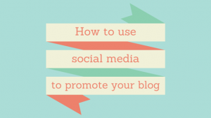 Use Social Media to Promote Your Blog